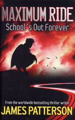 Maximum Ride: School's Out Forever book cover