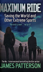 Maximum Ride: Saving the World and Other Extreme Sports book cover